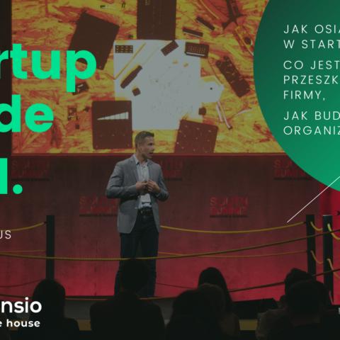 Startup Guide cz. 1, czyli jak zbudować startup,